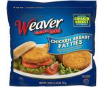 Weaver Breaded Chicken Strips, Patties or Nuggets